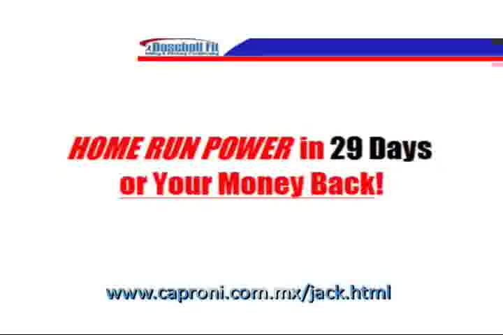 "HOME RUN POWER in 29 Days, www.caproni. <a href="" target=_blank>www.caproni.com.mx/jack.html</a> You Will Add at Least 40 feet of Hitting Dista"