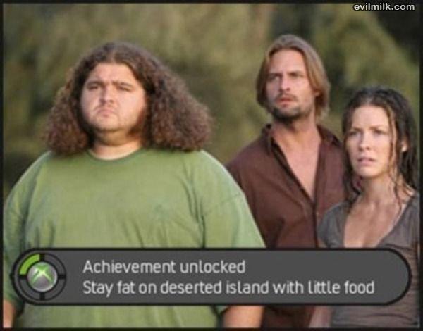 "Achievement Unlocked. I always felt bad 4 this guy. I kiity Achievement unlocked L Stay fat on deserted 'Island with little food I ""jun g"