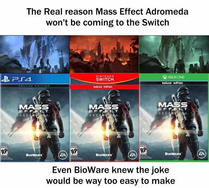 Andromeda Isn't Coming To Switch. . The Real reason Mass Effect won' t be coming to the Switch Even Beeware knew the joke would be way we easy to make. Jokexplain.
