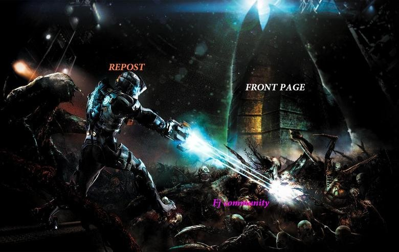 awesome. wat i think of funny junk. FRONT PA GE. DEAD SPACE!!!!!!!!!!!!!! (nothing better)