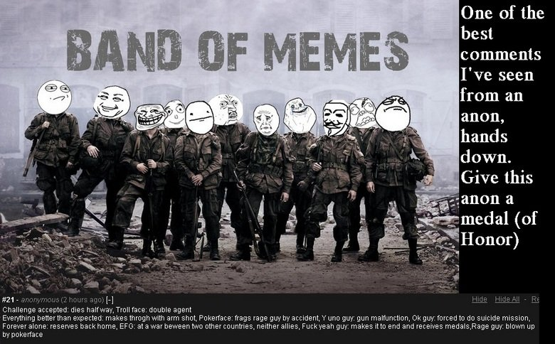Band of Memes Anon comment. I know the picture has been posted but the subsequent comment made by an anon was just too good to not pass on to everyone. Credit f