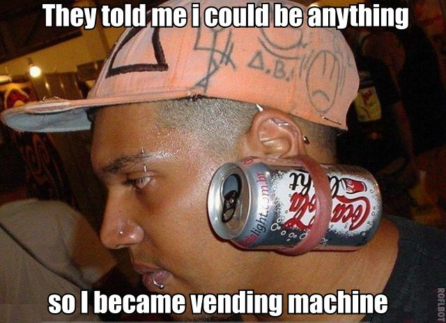 Follow your dreams. . so I vending machine. what if he got into a fight and the opponent pulls that can causing his ear to rip? i just scared myself thinking that...