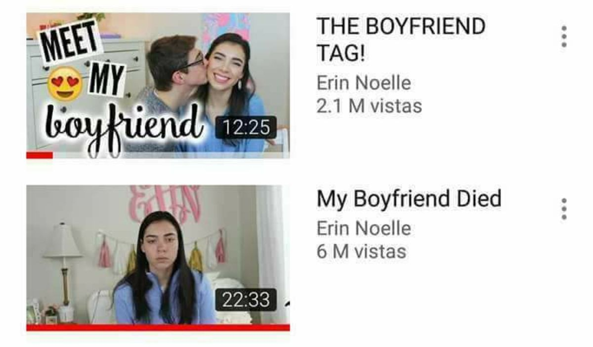 I thought this was a meme, but holy it's true. . THE BOYFRIEND TAGA Erin Noelle Al vistas My Boyfriend Died Erin Noelle 6 M vistas. Oh. Oh dear.