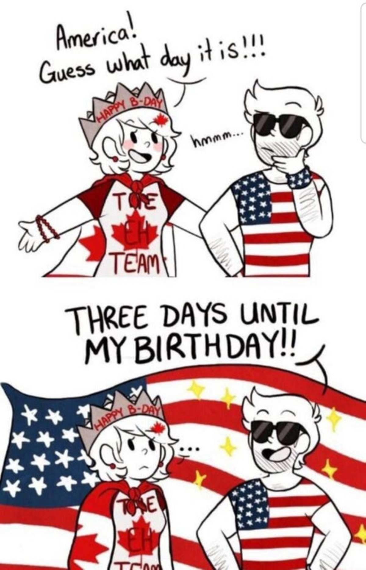 It is Canada day my dudes. .. Happy birthday Canada