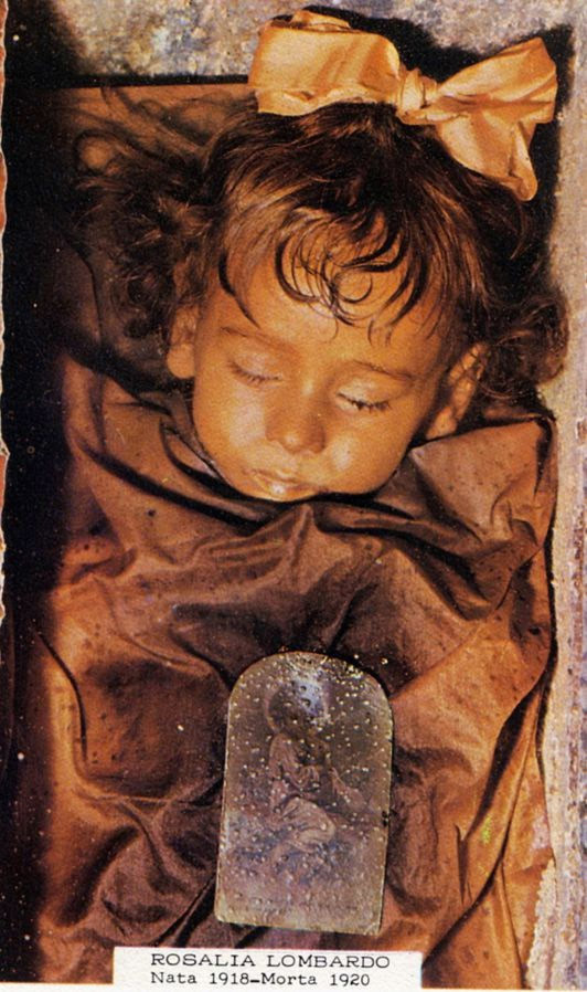 Rosalia. Rosalia was an Italian child who died in 1918 in Palermo. Mario, her father, approached Alfredo Salafia, embalmer and taxidermist, to preserve her. Tha