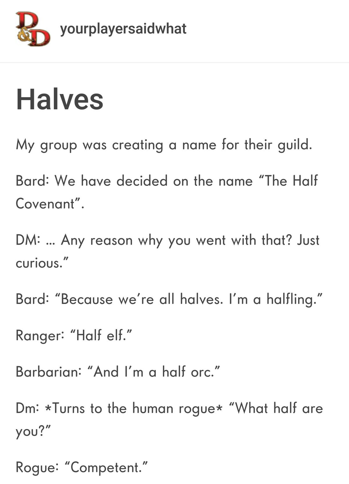 round long Horse. .. We once played a one-shot where we were a group of thieves who all had 1 level in bard. We used our identities as a musical troupe to infiltrate wealthy/powerfu