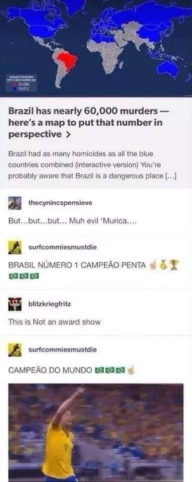 The Brazilian. .. WEVE GOT GUN CONTROL BUT DOESNT MEAN FOR CRIMINALS IMAGINE THAT