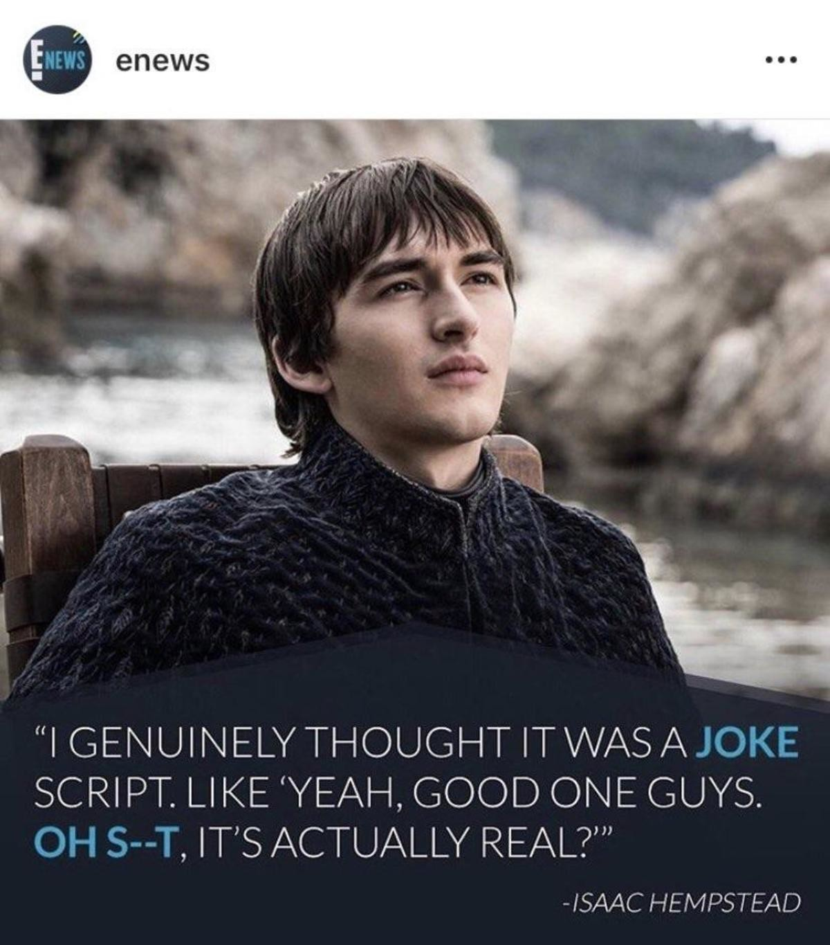"True. .. The full quote with context includes him saying he thought d&d ""sent to everyone a script with their own character ending up on the Iron Throne"""